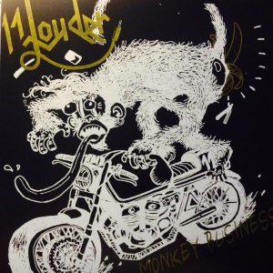 pochette du vinyle représentant un singe sur une moto dessiné en blanc sur fond noir le nom du groupe ( 11 Louder ) est en haut à gauche
